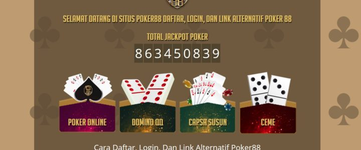 Poker88 Agen Poker Online Daftar link alternatif Poker 88